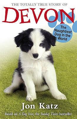 The Totally True Story of Devon The Naughtiest Dog in the World - Katz, Jon