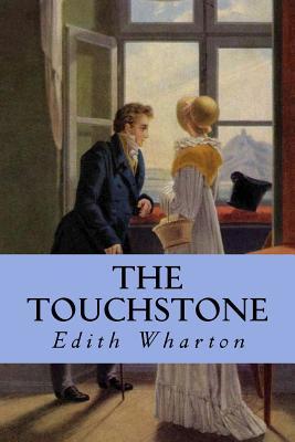 The Touchstone - Wharton, Edith, and Montoto, Natalie (Editor)
