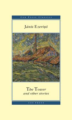 The Tower and Other Stories - Ezerins, J
