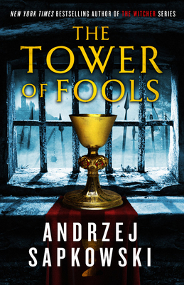 The Tower of Fools - Sapkowski, Andrzej, and French, David A (Translated by)