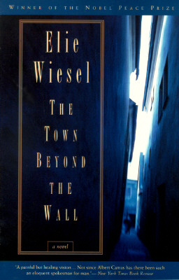 The Town Beyond the Wall - Wiesel, Elie