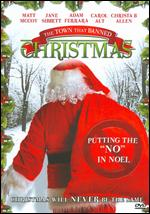 The Town That Banned Christmas - John Dowling Jr.; Karl Fink