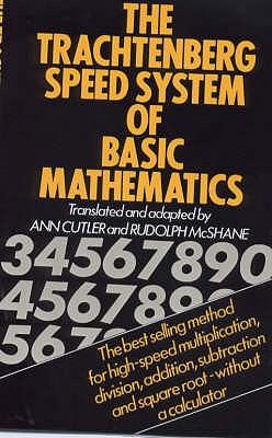 The Trachtenberg Speed System of Basic Mathematics - Cutler, A.