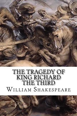 The Tragedy of King Richard the Third - Shakespeare, William, and Craig, William James (Editor)