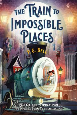 The Train to Impossible Places: A Cursed Delivery - Bell, P G