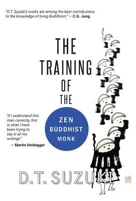 The Training of the Zen Buddhist Monk - Suzuki, Daisetz Teitaro, and Buchanan, Morgan (Introduction by)
