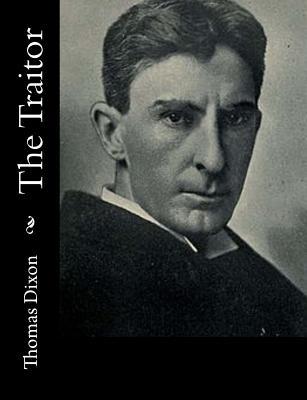 The Traitor - Dixon, Thomas