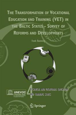 The Transformation of Vocational Education and Training (Vet) in the Baltic States - Survey of Reforms and Developments - Buenning, Frank