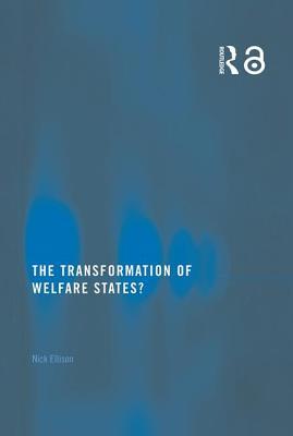 The Transformation of Welfare States? - Ellison, Nicholas, and Ellison, Nick