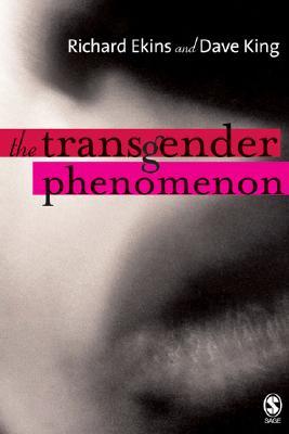 The Transgender Phenomenon - Ekins, Richard, Dr., and King, Dave