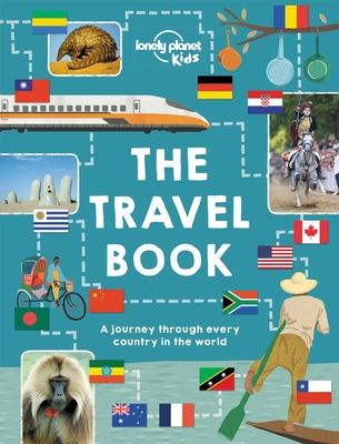 The Travel Book: Mind-Blowing Stuff on Every Country in the World - Lonely Planet Kids