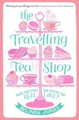 The Travelling Tea Shop - Jones, Belinda