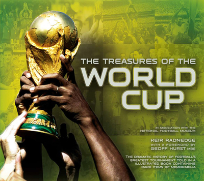 The Treasures of the World Cup - Radnedge, Keir, and The National Football Museum