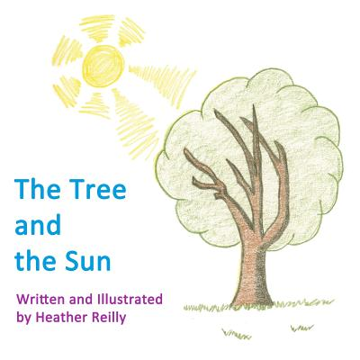 The Tree and the Sun - Reilly, Heather