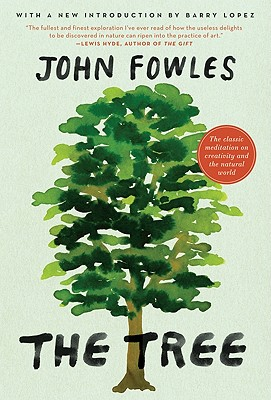 The Tree - Fowles, John, and Lopez, Barry (Introduction by)