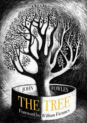 The Tree - Fowles, John, and Fiennes, William (Introduction by)