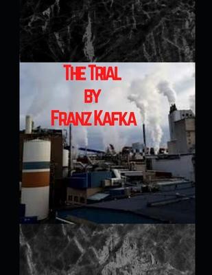 The Trial - Kafka, Franz