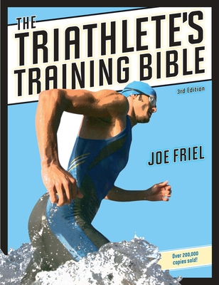 The Triathlete's Training Bible - Friel, Joe