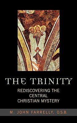 The Trinity: Rediscovering the Central Christian Mystery - Farrelly, John M