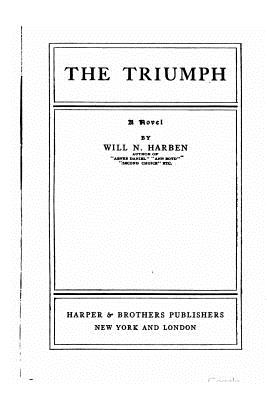 The Triumph, a Novel - Harben, Will N