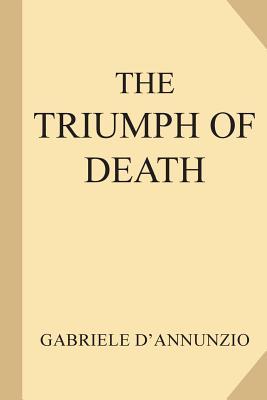 The Triumph of Death - D'Annunzio, Gabriele, and Hornblow, Arthur