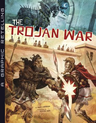 The Trojan War: A Graphic Retelling - Chandler, Matt, Pastor (Retold by)