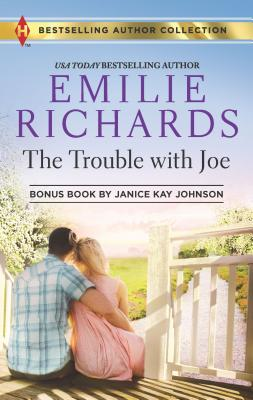 The Trouble with Joe - Richards, Emilie, and Johnson, Janice Kay