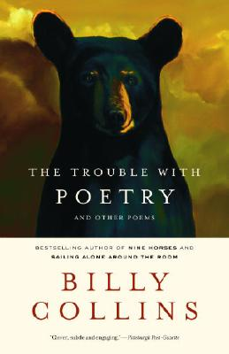 The Trouble with Poetry: And Other Poems - Collins, Billy, Professor
