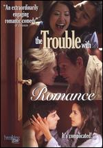 The Trouble With Romance - Gene Rhee
