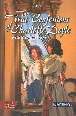 The True Confessions of Charlotte Doyle: With Connections - Avi