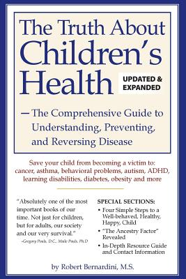 The Truth about Children's Health - Bernardini, Robert