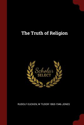 The Truth of Religion - Eucken, Rudolf
