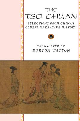 The TSO Chuan - Bary, Wm Theodore de (Editor), and Hsia, C T (Editor), and Miller, Barbara Stoler (Editor)