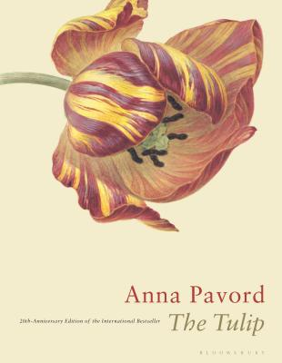 The Tulip: Twentieth Anniversary Edition - Pavord, Anna