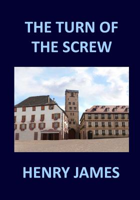 The Turn of the Screw Henry James - James, Henry