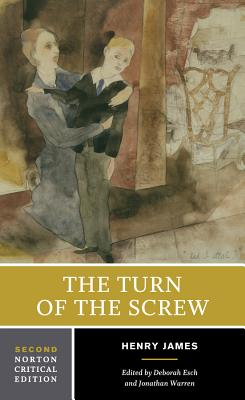 The Turn of the Screw - James, Henry, Jr., and Warren, Jonathan (Editor), and Kimbrough, Robert, Professor (Editor)