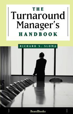The Turnaround Manager's Handbook - Sloma, Richard S