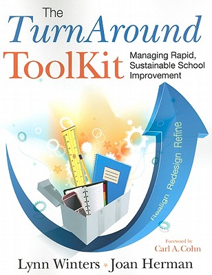 The Turnaround Toolkit: Managing Rapid, Sustainable School Improvement - Winters, Lynn S, Dr., and Herman, Joan L, Dr.