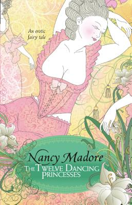 The Twelve Dancing Princesses - Madore, Nancy