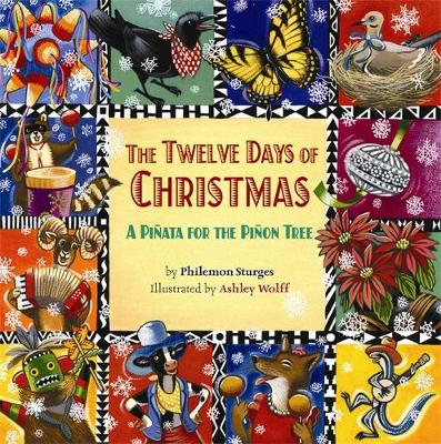The Twelve Days of Christmas: A Pinata for the Pinon Tree - Sturges, Philemon