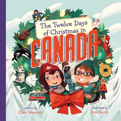 The Twelve Days of Christmas in Canada - Warwick, Ellen