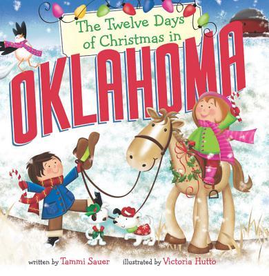 The Twelve Days of Christmas in Oklahoma - Sauer, Tammi