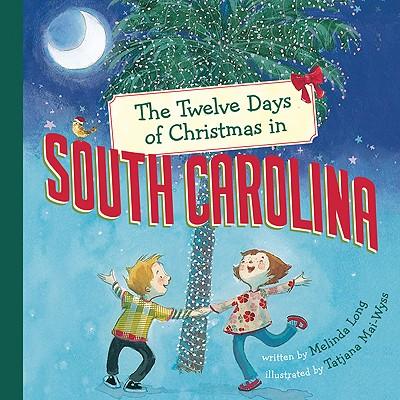 The Twelve Days of Christmas in South Carolina - Long, Melinda