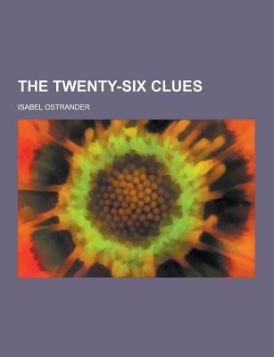 The Twenty-Six Clues - Ostrander, Isabel