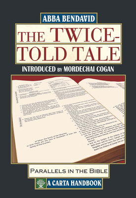 The Twice-Told Tale: Parallels in the Bible - Bendavid, Abba (Compiled by)