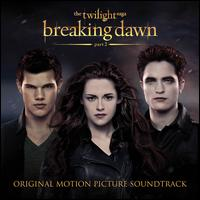 The Twilight Saga: Breaking Dawn, Pt. 2 [Original Motion Picture Soundtrack] - Original Motion Picture Soundtrack