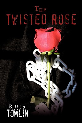 The Twisted Rose - Tomlin, Russ