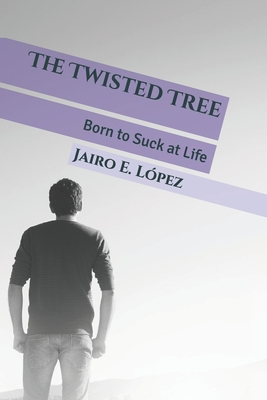 The Twisted Tree - López, Jairo E