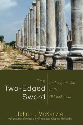 The Two-Edged Sword: An Interpretation of the Old Testament - McKenzie, John L