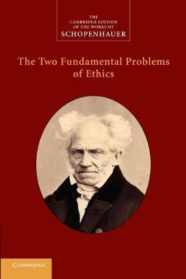 The Two Fundamental Problems of Ethics - Schopenhauer, Arthur, and Janaway, Christopher (Edited and translated by)